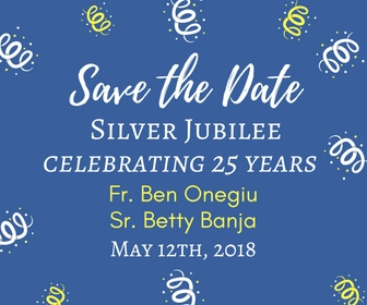 On May 12th, join us as we celebrate the 25th anniversary of Fr. Ben's ordination and Sr. Betty's vow to become a nun. Mass will be celebrated by Bishop Eduardo A. Nevares, dinner immediately following. Tickets go on sale April 21st.